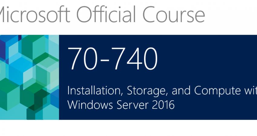 740 Installing, Storage, Compute Windows Server 2016