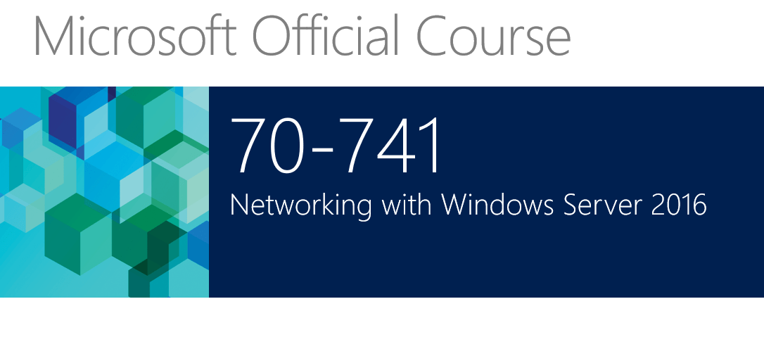 741 – Networking with Windows Server 2016