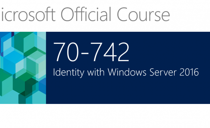 Microsoft 742 Identity with Windows Server 2016
