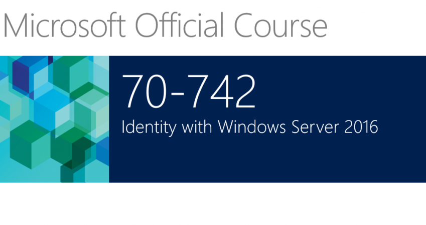 742 – Identity with Windows Server 2016/2019