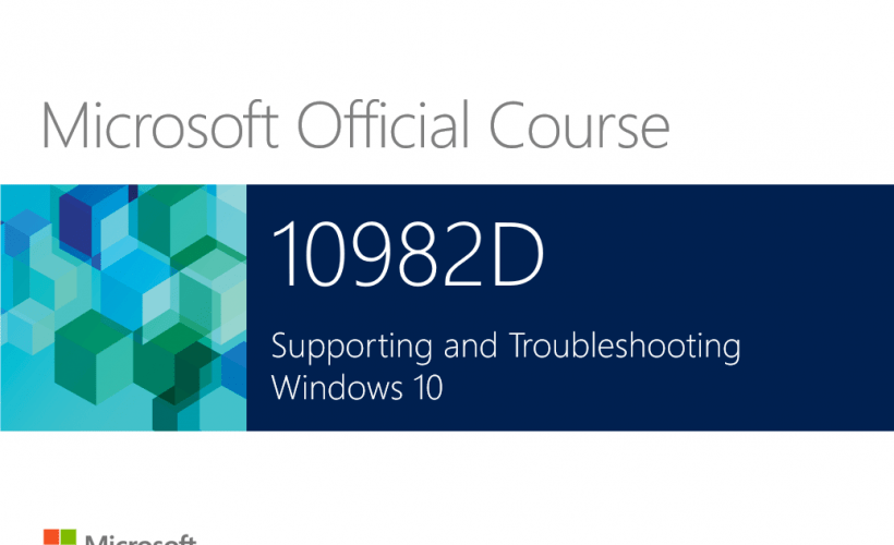 10982 – Microsoft – Supporting and Troubleshooting Microsoft Windows 10